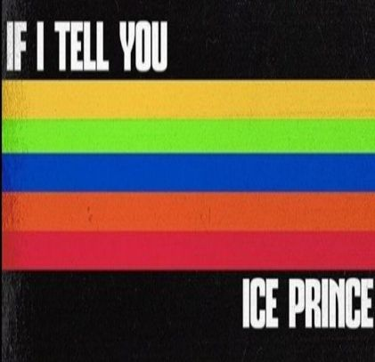 Ice Prince If I Tell You