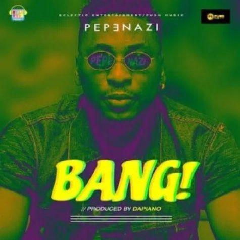 Pepenazi Bang download