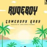 Rudeboy (Paul Psquare) – Somebody Baby (mp3)