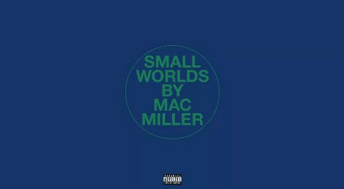 Mac Miller Small Worlds Mp3 Download