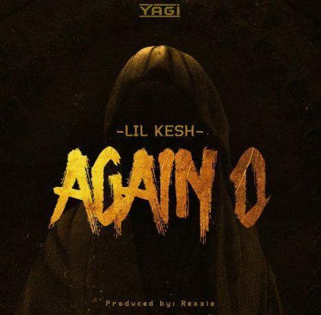 Lil Kesh Again O