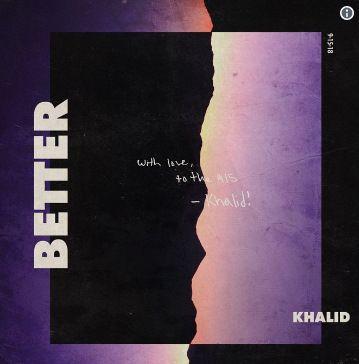Khalid Better mp3 download