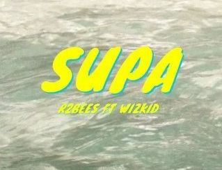 R2Bees – Supa mp3