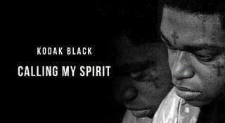 Kodak Black Calling My Spirit