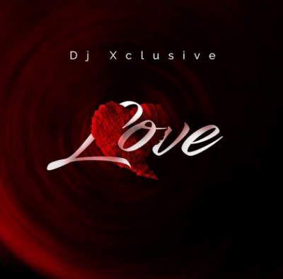 DJ Xclusive – Love