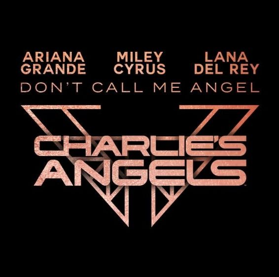 Ariana Grande, Miley Cyrus & Lana Del Rey Don't Call Me Angel (Charlie's Angels)
