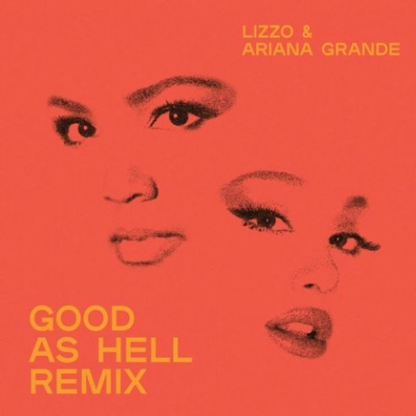 Lizzo ft. Ariana Grande Good As Hell (Remix)