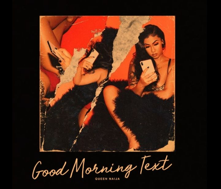 Queen Naija Good Morning Text mp3 download