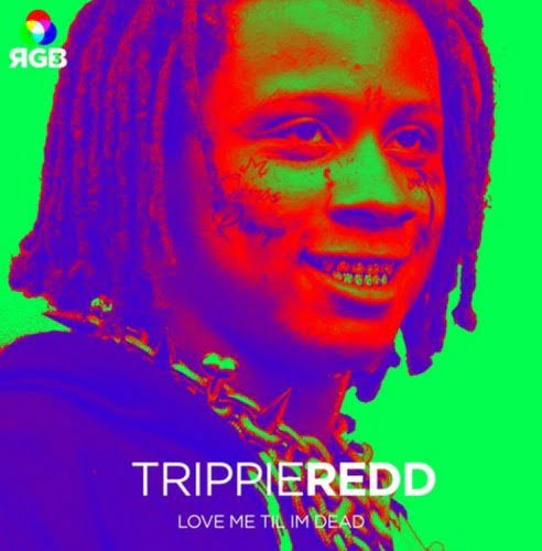 Trippie Redd Love Me Till I'm Dead mp3