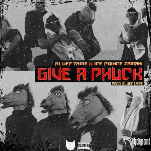 Bluef7ame & Ice Prince Give A Phuck mp3