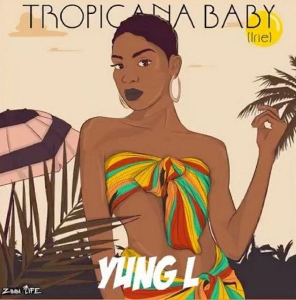 Yung L Tropicana Baby mp3