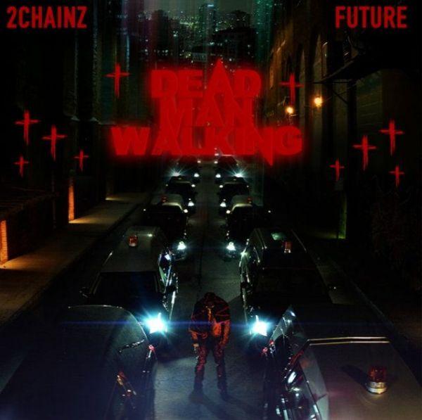 2 Chainz ft. Future Dead Man Walking mp3