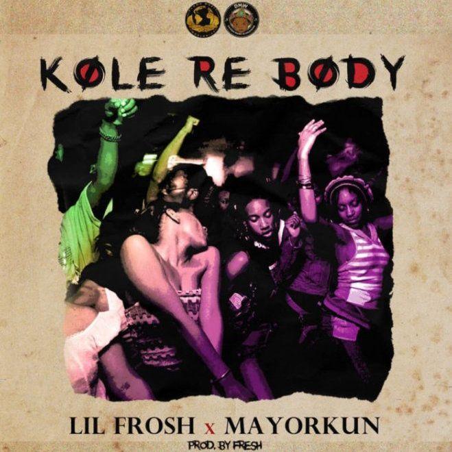 Lil Frosh Kole Re Body