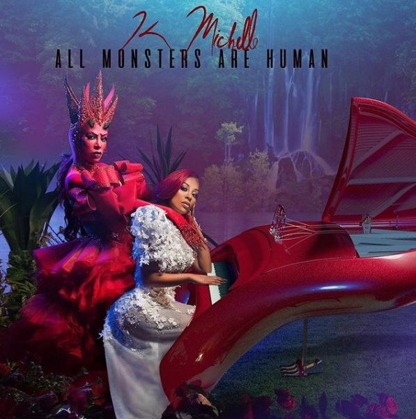 ALBUM: K. Michelle – All Monsters Are Human