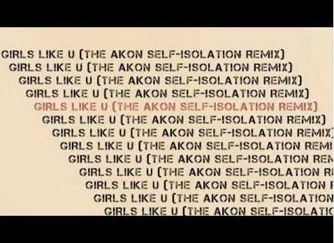 Akon Girls Like U (The Self-Isolation Remix) mp3