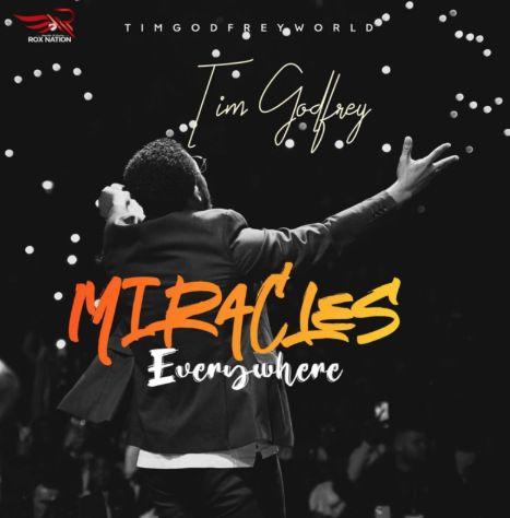 Tim Godfrey Miracles Everywhere mp3