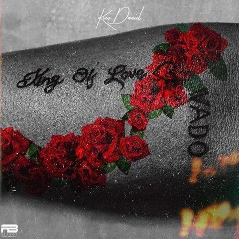 Kizz Daniel King of Love download