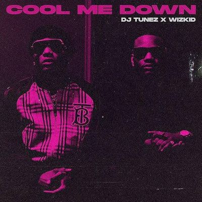 DJ Tunez Cool Me Down mp3