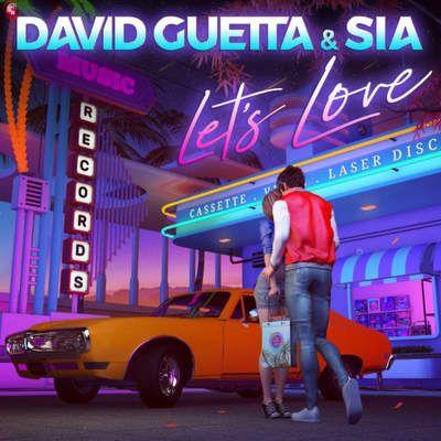 David Guetta & Sia – Let's Love