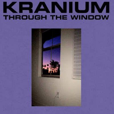 Kranium – Through The Window