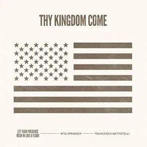 Rita Springer – Thy Kingdom Come ft. Francesca Battistelli
