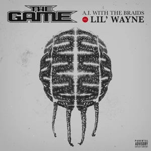 The Game – A.I. with the Braids ft. Lil Wayne