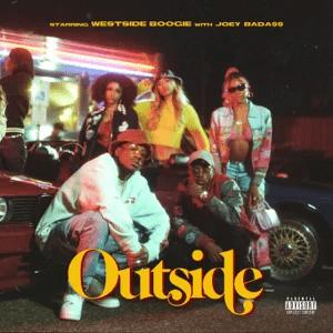 WESTSIDE BOOGIE & Joey Bada$$ – Outside