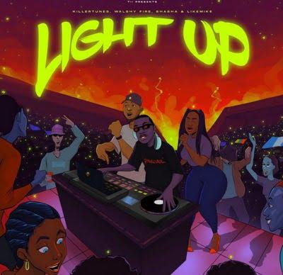 Killertunes – Light Up ft. Walshy Fire, Sha Sha, Like Mike