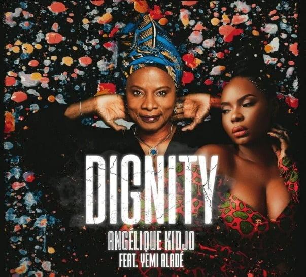 Angelique Kidjo – Dignity (feat. Yemi Alade)