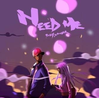 Boy Xander - Need Me