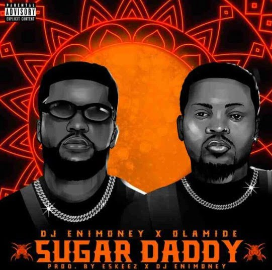 DJ Enimoney x Olamide – Sugar Daddy
