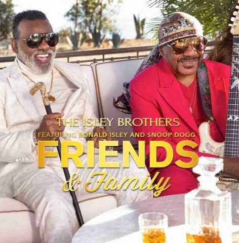 The Isley Brothers – Friends And Family Ft. Snoop Dogg