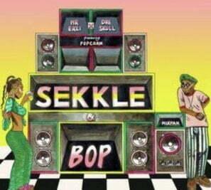 Mr. Eazi – Sekkle & Bop ft. Popcaan & Dre Skull