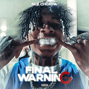 NLE Choppa – Final Warning