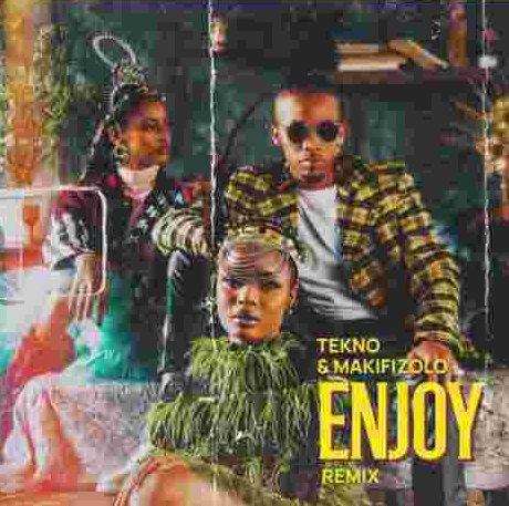 Tekno x Mafikizolo – Enjoy (Remix)
