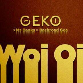 Geko, Ms Banks & Backroad Gee Woi Oi