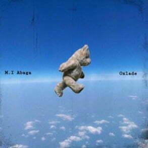 M.I Abaga All My Life ft Oxlade