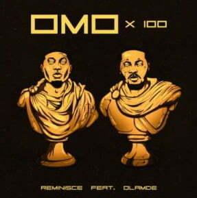 Reminisce Omo X 100 mp3