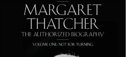 "Review of ""Margaret Thatcher,The Authorized Biography, from Grantham to the Falklands"""