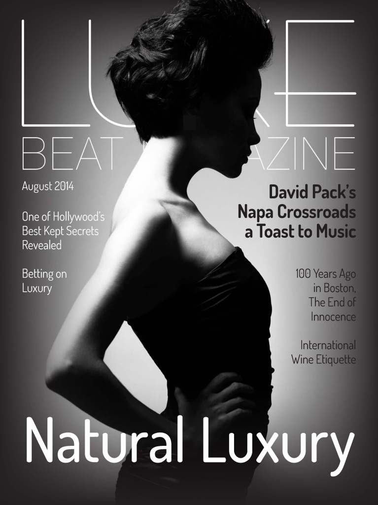 Luxe Beat Magazine AUGUST 2014 NATURAL LUXURY