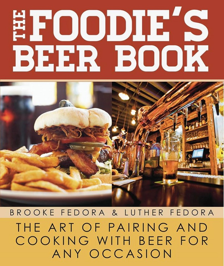 The Foodie's Beer Book: The Art of Pairing and Cooking with Beer for Any Occasion ©Skyhorse Publishing Luxe Beat Magazine