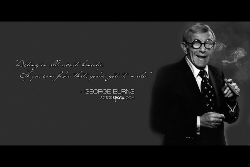 George Burns Quote, Image courtesy of actorspeak.com