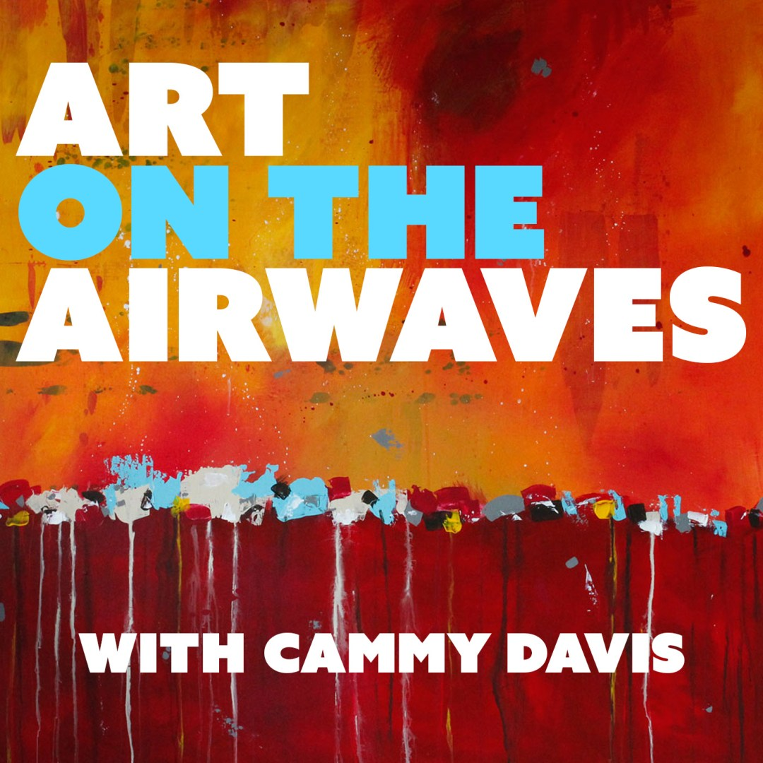 Art on the Airwaves with Cammy Davis, Luxe Beat Radio Network