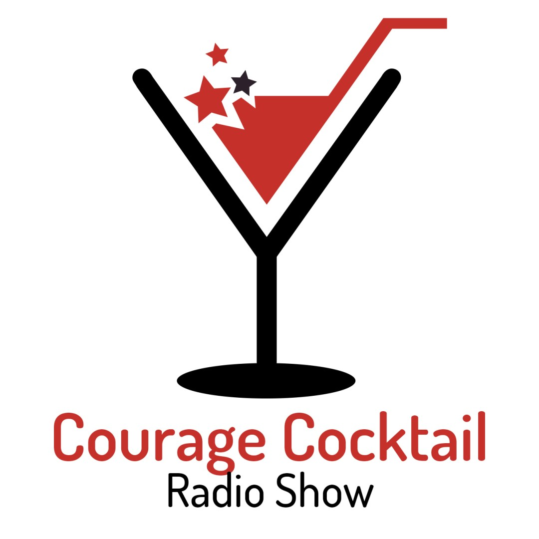 Courage Cocktail Radio Show