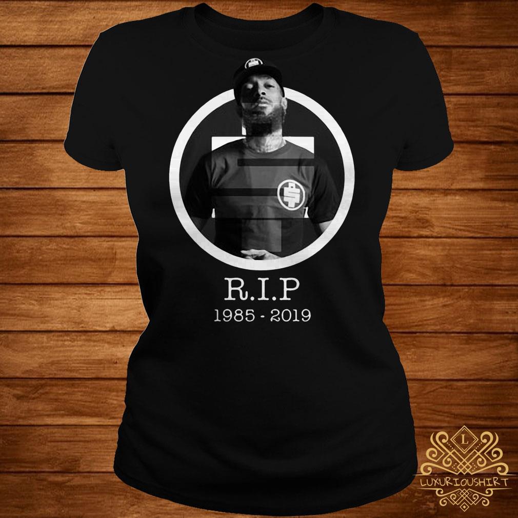 All money in RIP Nipsey Hussle 1985-2019 ladies tee