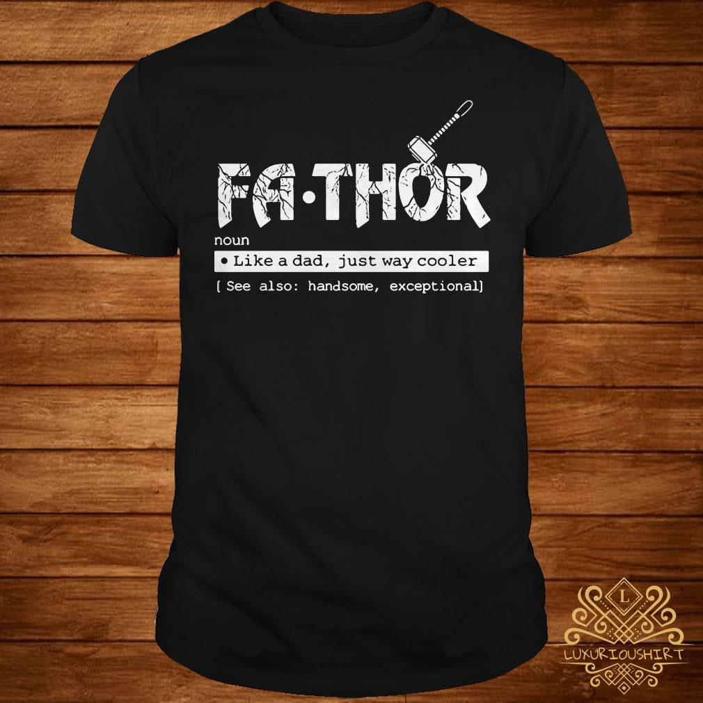905735dd Fa-thor like a dad just way cooler shirt, sweater, hoodie and ladies tee