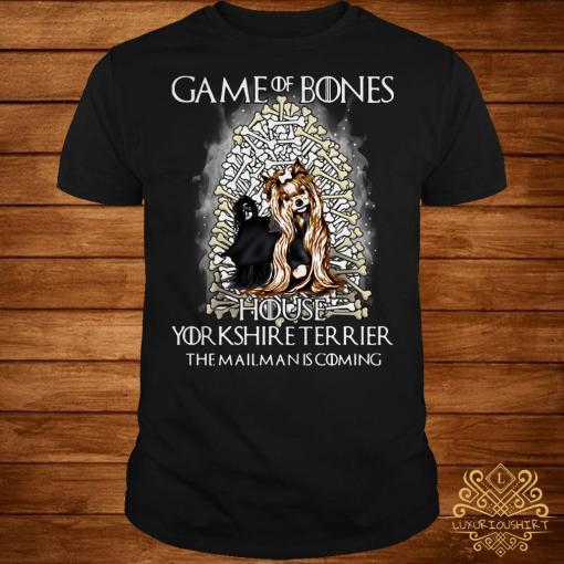 Game Of Bones house Yorkshire Terrier the mailman is coming shirt