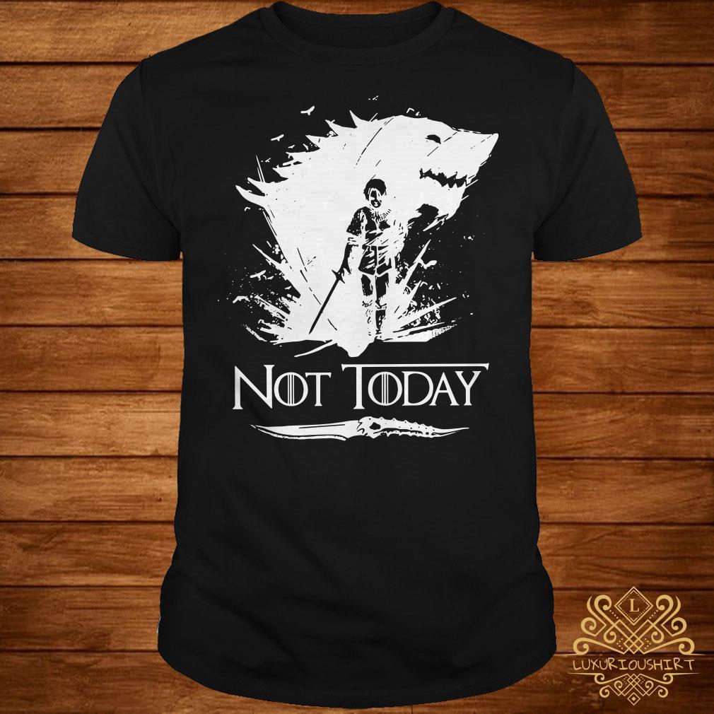 c02c2305 Game Of Thrones Arya Stark not today shirt, sweater, hoodie and ...