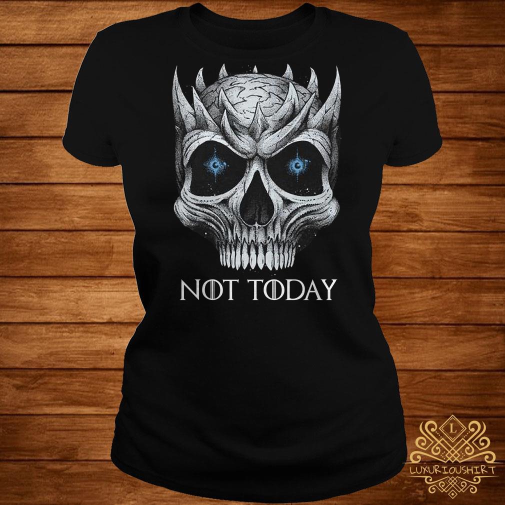 Night King not today Skull ladies tee