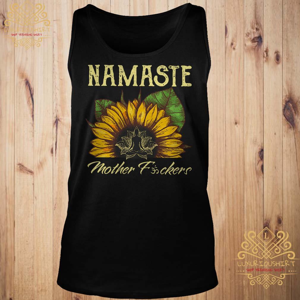 Sunflower Namaste mother fuckers tank-top